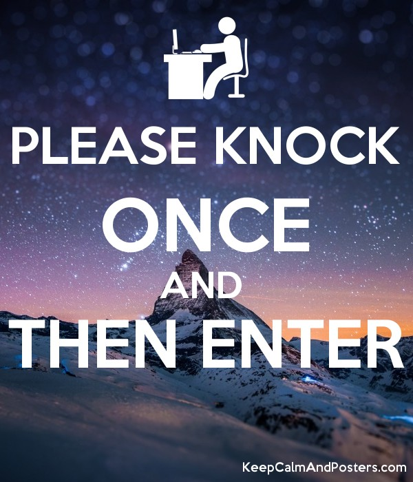 PLEASE KNOCK ONCE AND  THEN ENTER  Poster