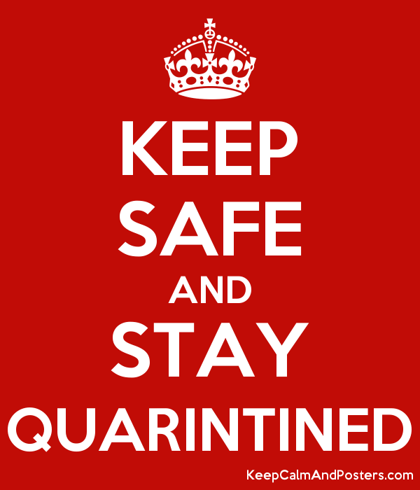 KEEP SAFE AND STAY QUARINTINED Poster