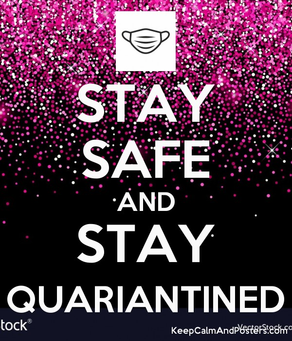 STAY SAFE AND STAY QUARIANTINED Poster