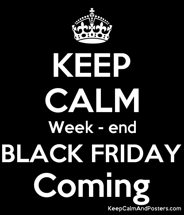 KEEP CALM Week - end BLACK FRIDAY Coming Poster