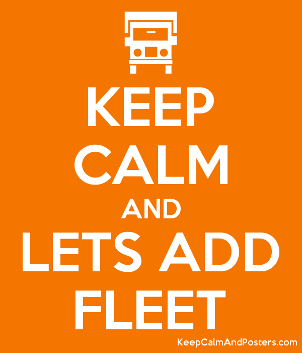 KEEP CALM AND LETS ADD FLEET Poster