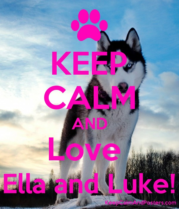 KEEP CALM AND Love  Ella and Luke! Poster