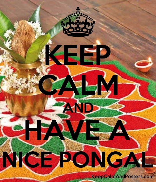 KEEP CALM AND HAVE A NICE PONGAL Poster