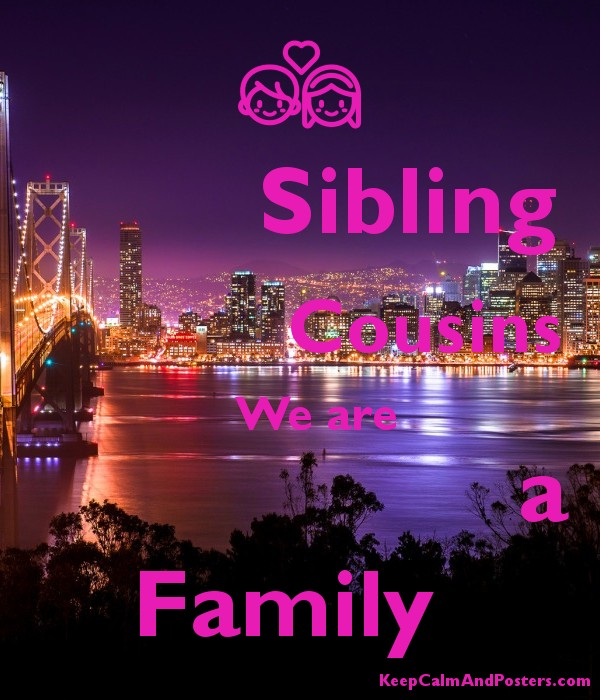 Sibling               Cousins      We are                    a Family  Poster