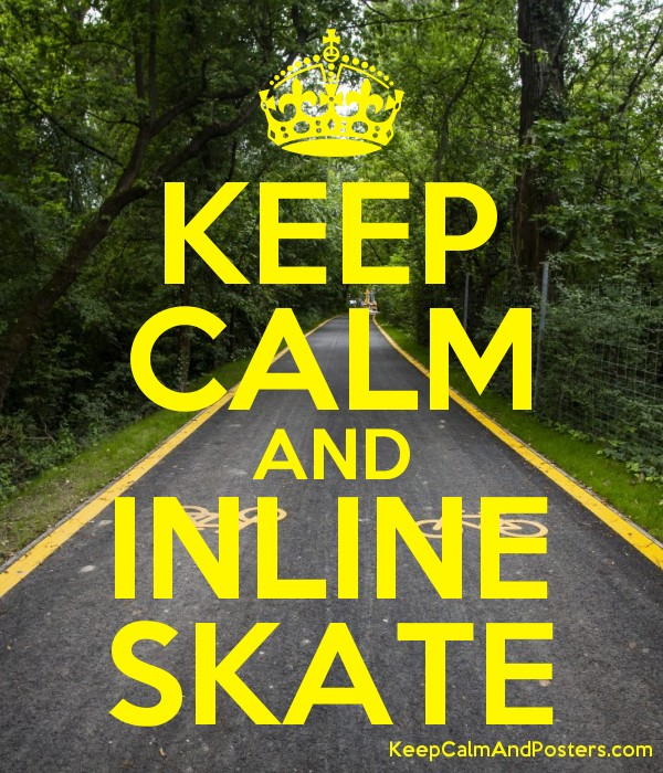 KEEP CALM AND INLINE SKATE Poster
