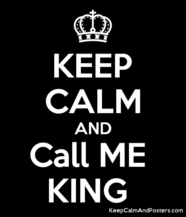 KEEP CALM AND Call ME  KING  Poster