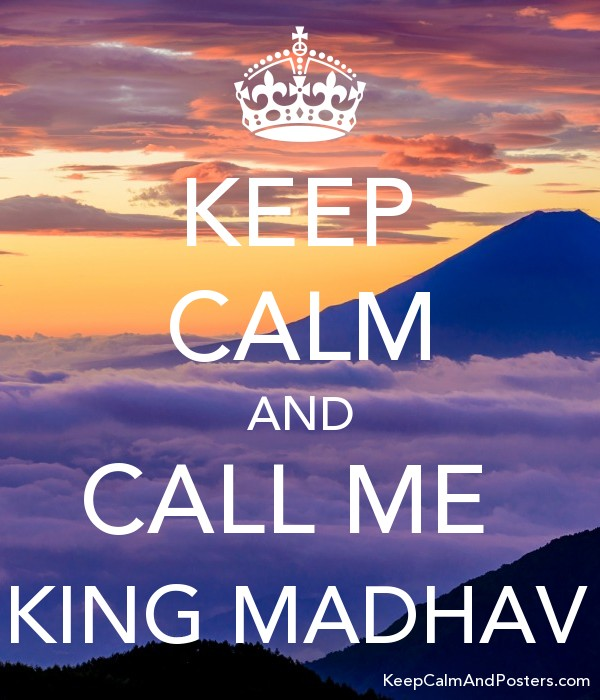 KEEP CALM AND CALL ME  KING MADHAV Poster