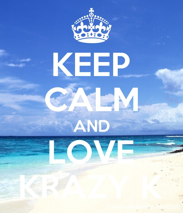KEEP CALM AND LOVE KRAZY K Poster