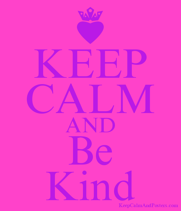 KEEP CALM AND Be Kind Poster