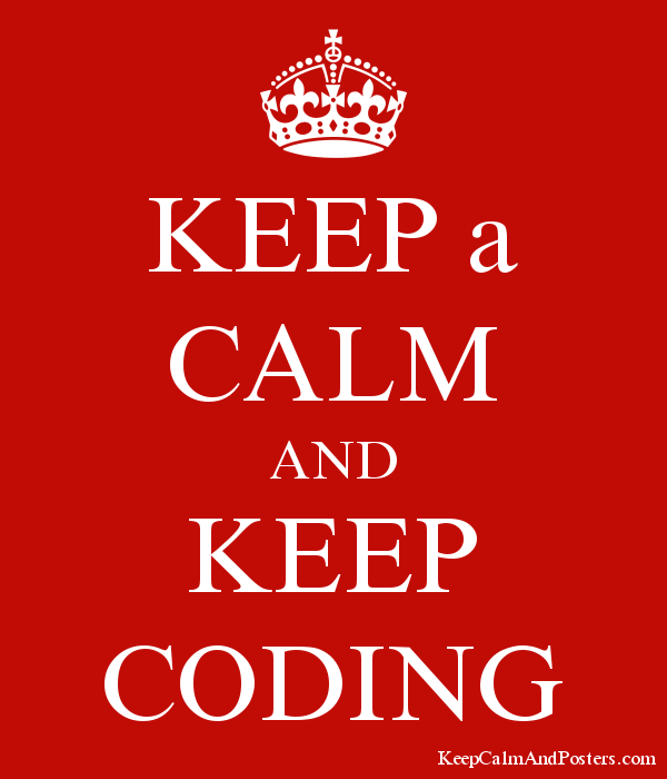 KEEP a CALM AND KEEP CODING Poster