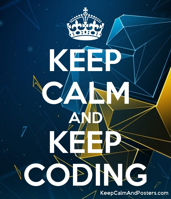 KEEP CALM AND KEEP CODING Poster