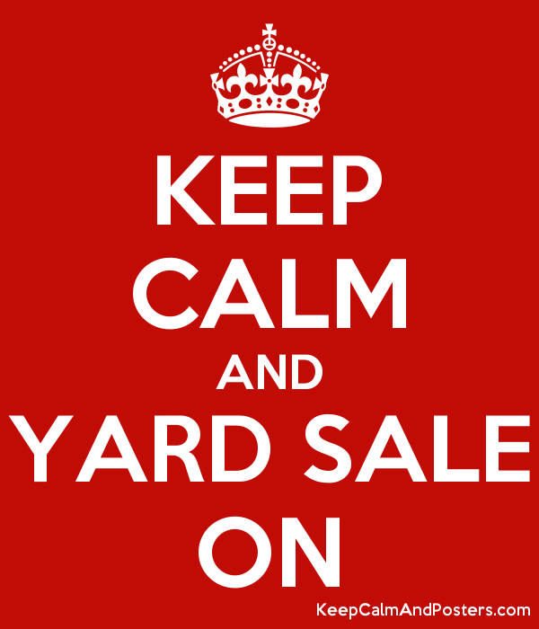 KEEP CALM AND YARD SALE ON Poster