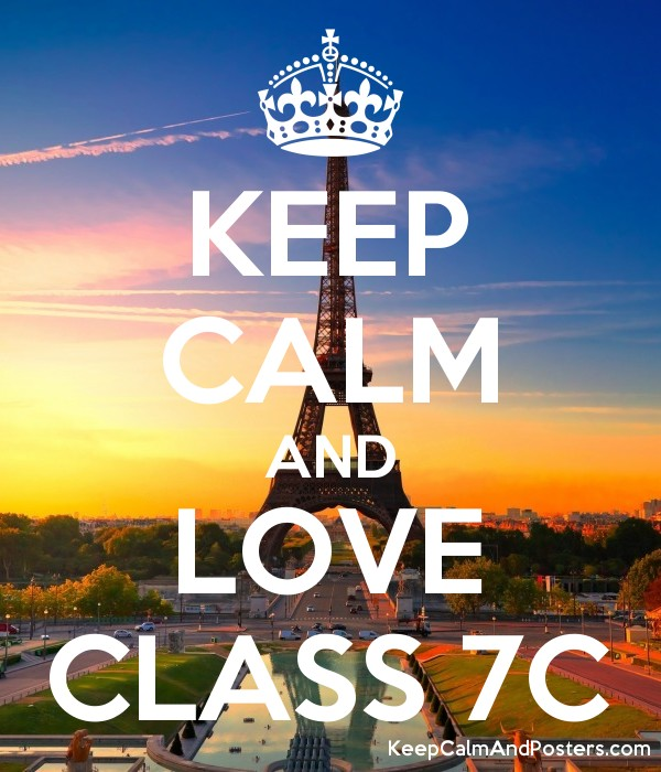 KEEP CALM AND LOVE CLASS 7C Poster