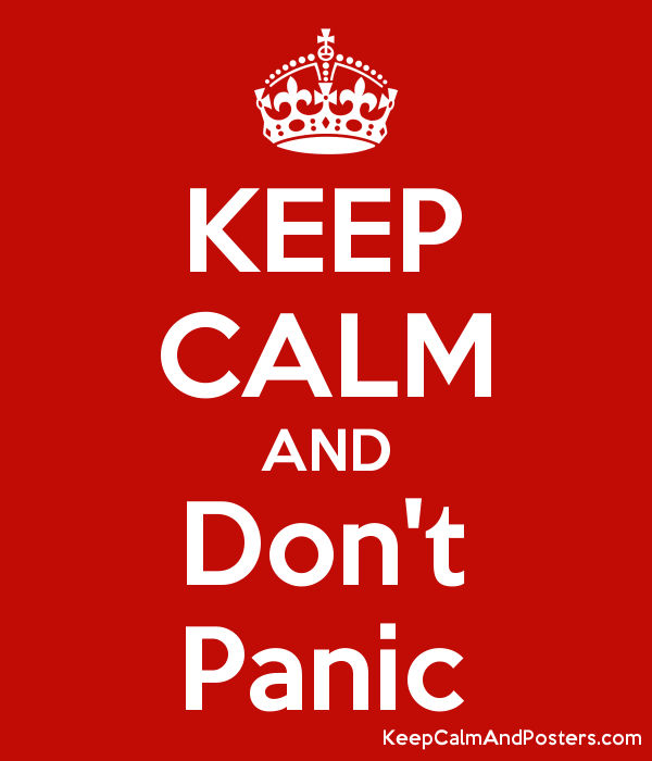KEEP CALM AND Don't Panic Poster