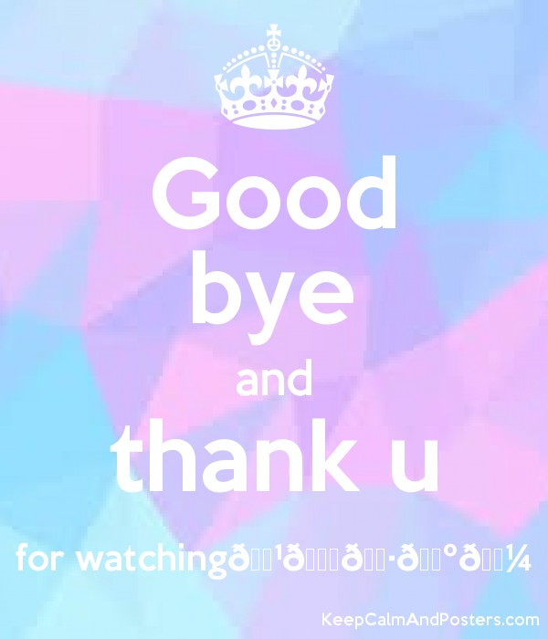 Good bye and thank u for watching???????????????????? Poster