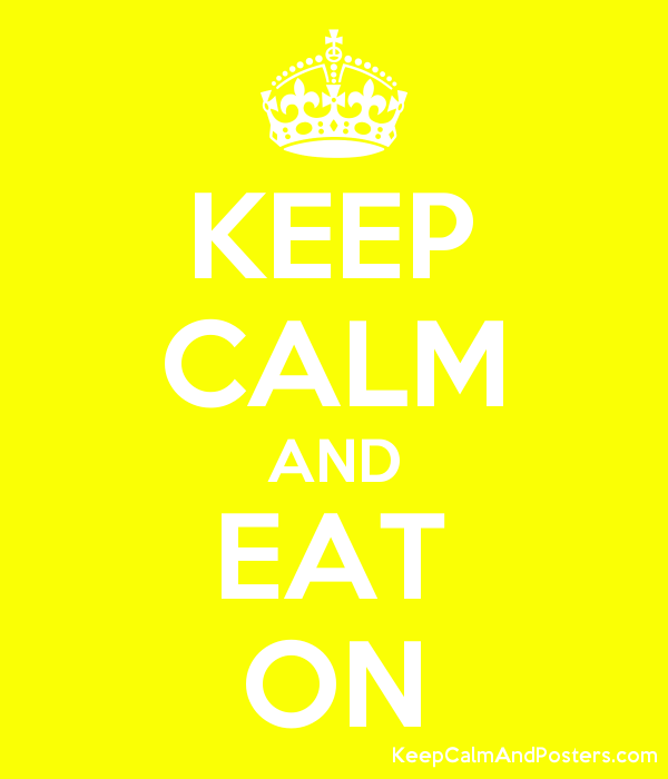 KEEP CALM AND EAT ON Poster