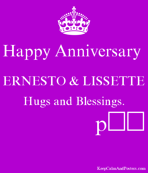 Happy Anniversary  ERNESTO & LISSETTE Hugs and Blessings.                  ????  Poster