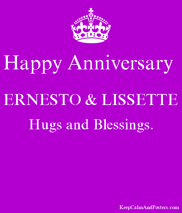 Happy Anniversary  ERNESTO & LISSETTE Hugs and Blessings.                   Poster