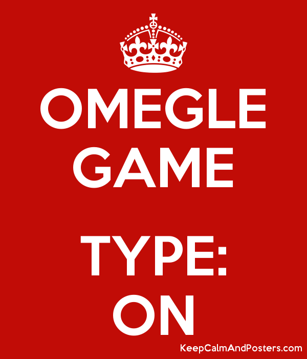 OMEGLE GAME  TYPE: ON Poster