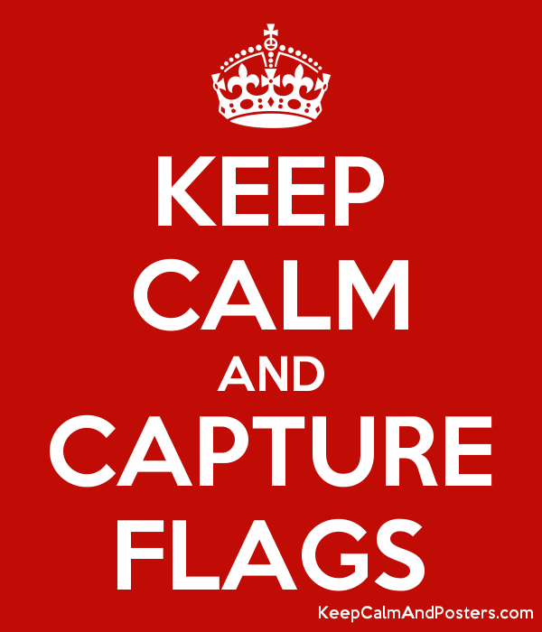 KEEP CALM AND CAPTURE FLAGS Poster