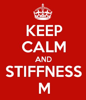 KEEP CALM AND STIFFNESS M