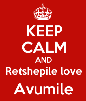 KEEP CALM AND Retshepile love Avumile