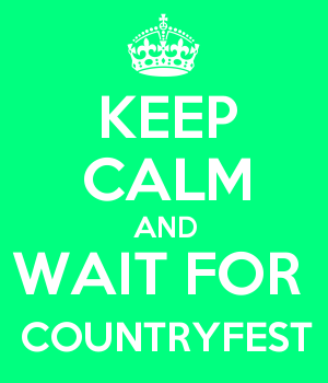KEEP CALM AND WAIT FOR  COUNTRYFEST