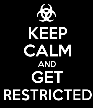 KEEP CALM AND GET RESTRICTED