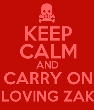 KEEP CALM AND CARRY ON LOVING ZAK