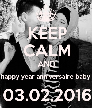 KEEP CALM AND happy year anniversaire baby  03.02.2016