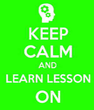 KEEP CALM AND LEARN LESSON ON