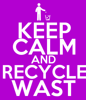 KEEP CALM AND RECYCLE WAST