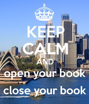 KEEP CALM AND open your book close your book
