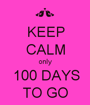 KEEP CALM only 100 DAYS TO GO