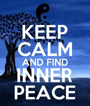 KEEP CALM AND FIND INNER PEACE