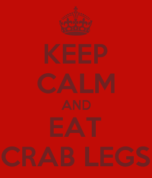 KEEP CALM AND EAT CRAB LEGS