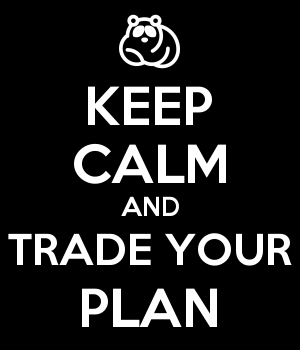 KEEP CALM AND TRADE YOUR PLAN
