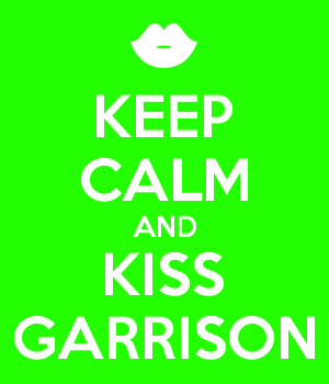 KEEP CALM AND KISS GARRISON