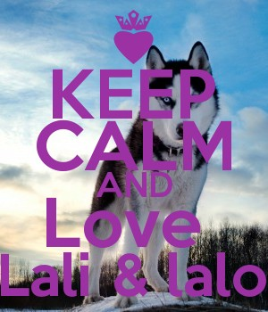 KEEP CALM AND Love  Lali & lalo