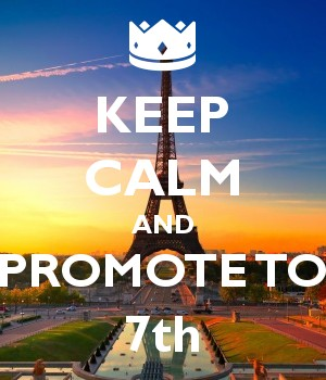 KEEP CALM AND PROMOTE TO 7th
