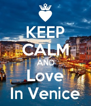 KEEP CALM AND Love In Venice