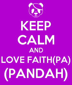 KEEP CALM AND LOVE FAITH(PA) (PANDAH)