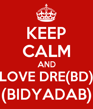 KEEP CALM AND LOVE DRE(BD) (BIDYADAB)