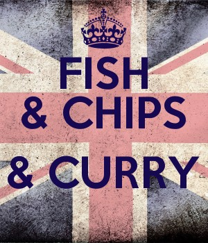 FISH & CHIPS  & CURRY