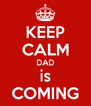 KEEP CALM DAD is COMING