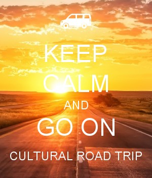 KEEP CALM AND GO ON CULTURAL ROAD TRIP