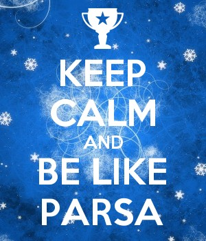 KEEP CALM AND BE LIKE PARSA
