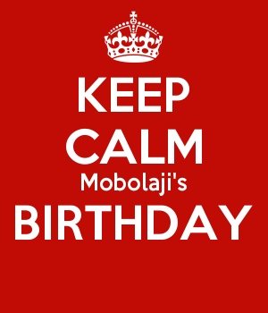 KEEP CALM Mobolaji's BIRTHDAY