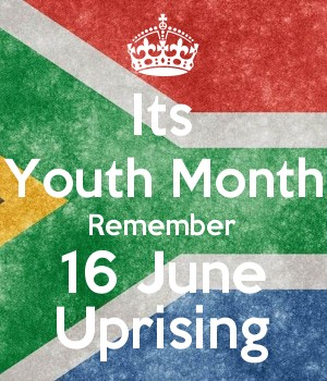 Its Youth Month Remember 16 June Uprising
