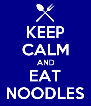 KEEP CALM AND EAT NOODLES